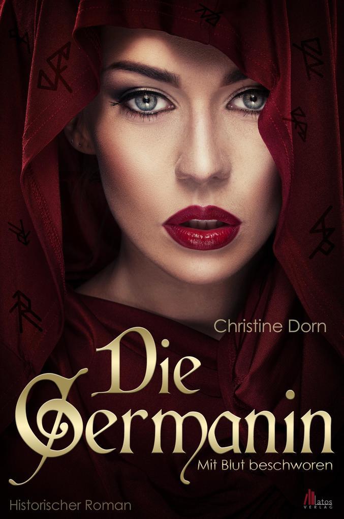 Die Germanin - Mit Blut beschworen. Historischer Roman als eBook epub