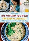 Ayurveda-Kochen für einen klaren Geist