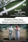 Saudi Arabia Enters the Twenty-First Century [2 Volumes]