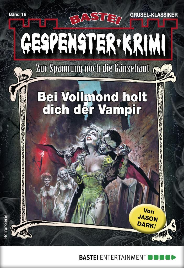 Gespenster-Krimi 18 - Horror-Serie als eBook