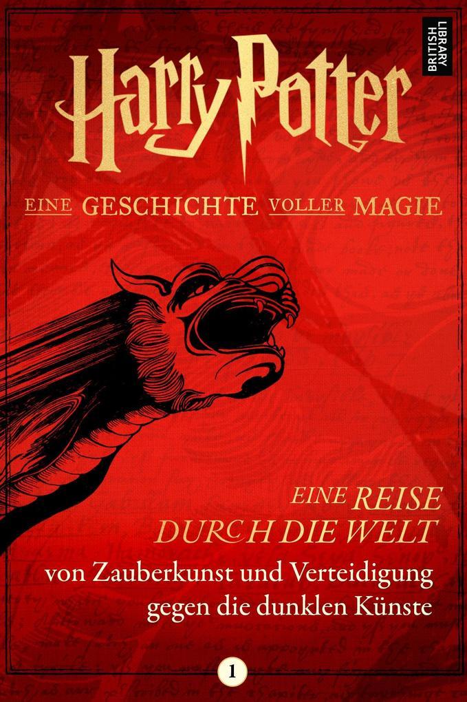 Harry Potter: Eine Reise durch die Welt von Zauberkunst und Verteidigung gegen die dunklen Künste als eBook epub