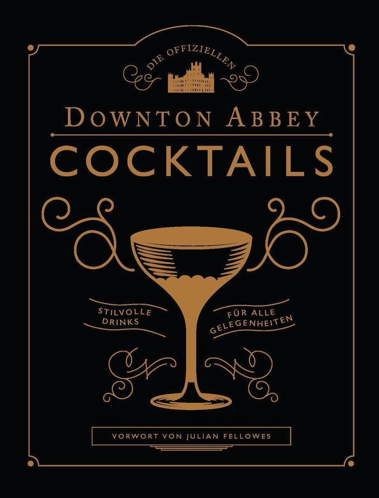 Die offiziellen Downton Abbey Cocktails als Buch