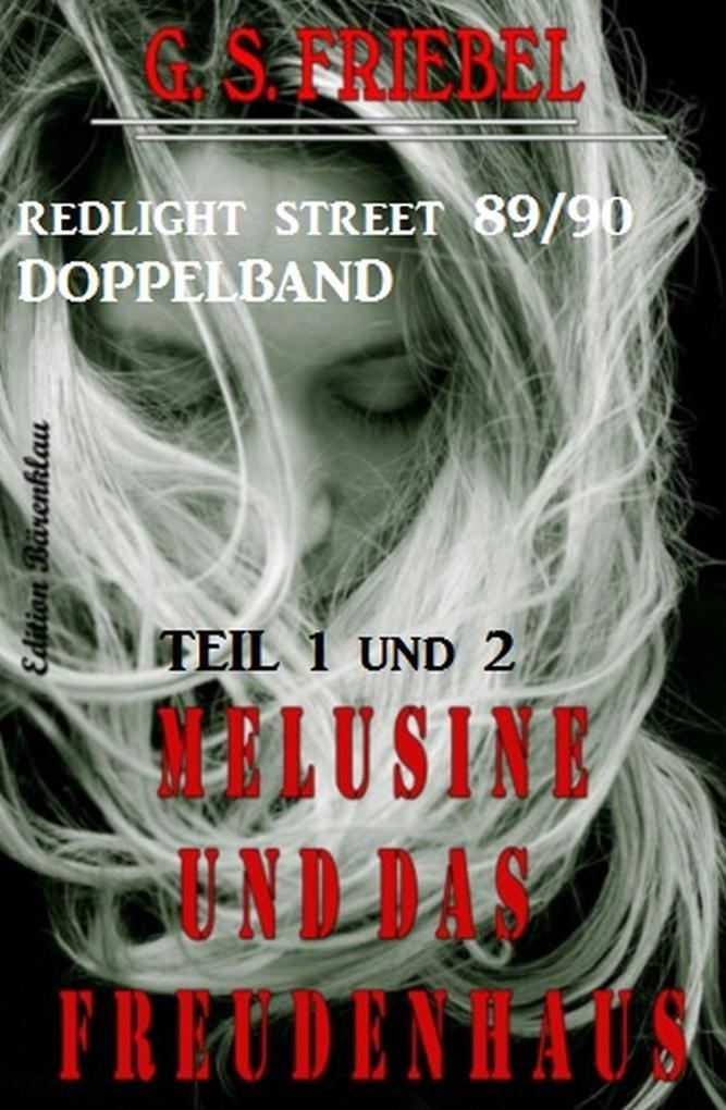 Melusine und das Freudenhaus, Teil 1 und 2 - Doppelband Redlight Street #89 / 90 als eBook