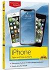 iPhone Tipps und Tricks zu iOS 13 - zu allen aktuellen iPhone Modellen - komplett in Farbe