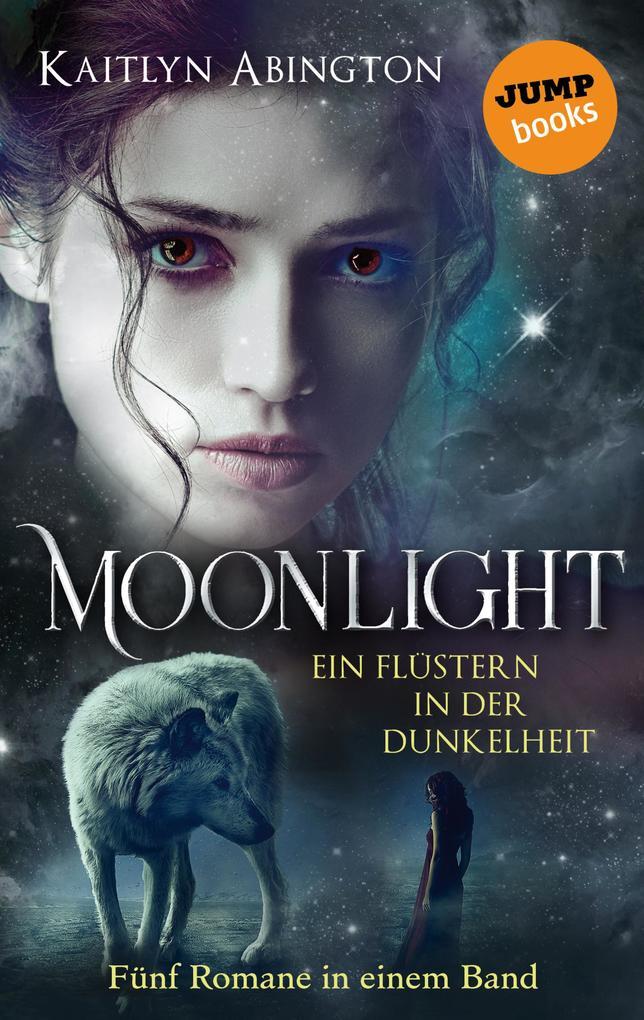 Moonlight - Ein Flüstern in der Dunkelheit: Fünf Romane in einem Band als eBook