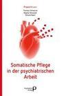 Somatische Pflege in der psychiatrischen Arbeit