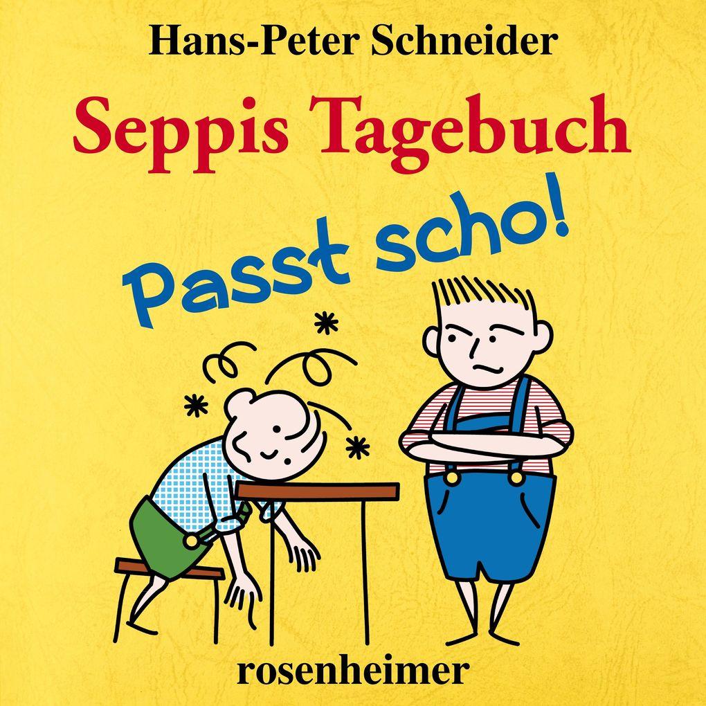 Seppis Tagebuch - Passt scho! als Hörbuch Download