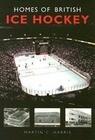 Homes of British Ice Hockey