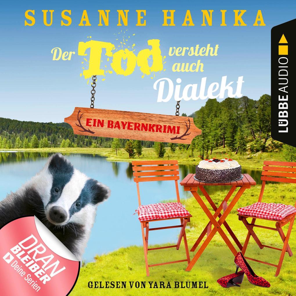 Der Tod versteht auch Dialekt - Bayernkrimi - Sofia und die Hirschgrund-Morde, Teil 6 (Ungekürzt) als Hörbuch Download