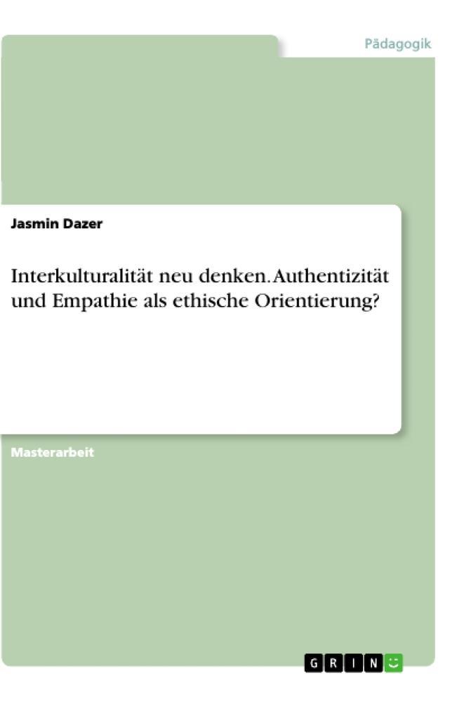 Interkulturalität neu denken. Authentizität und Empathie als ethische Orientierung? als Buch