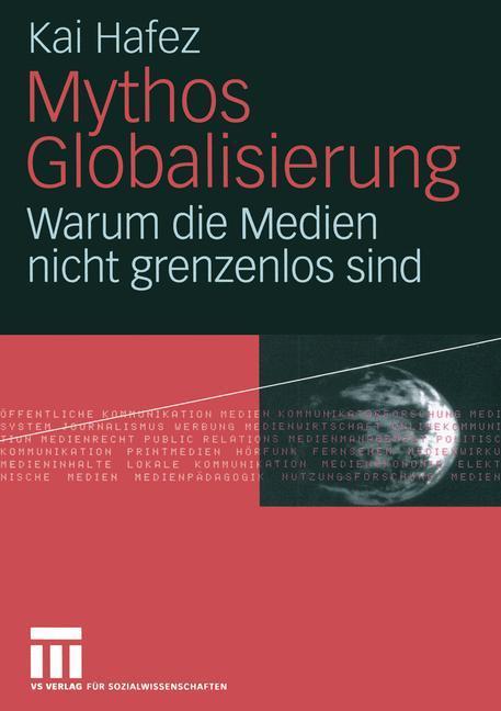 Mythos Globalisierung als Buch von Kai Hafez