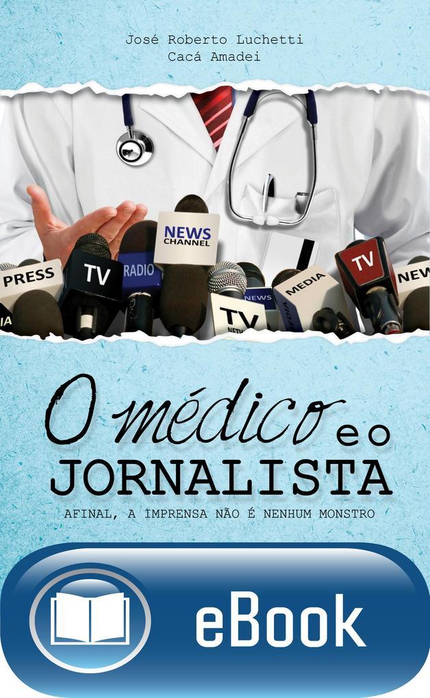 O médico e o jornalista