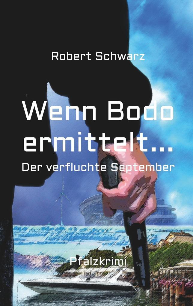 Wenn Bodo ermittelt... als Buch
