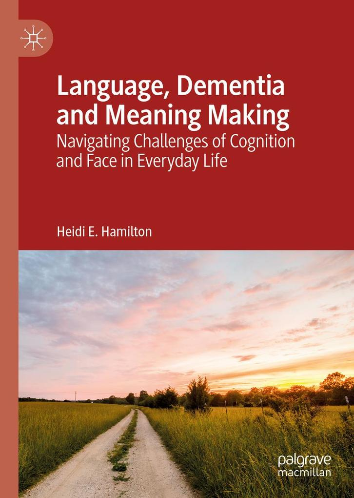 Language, Dementia and Meaning Making als eBook pdf