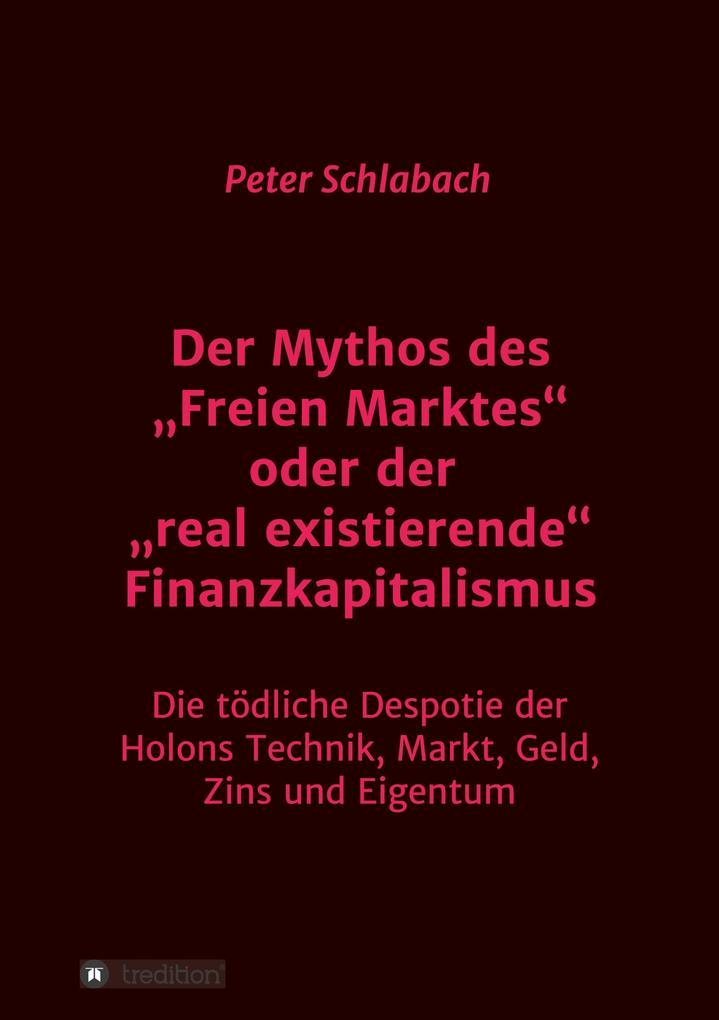 """Der Mythos des """"Freien Marktes"""" oder der """"real existierende"""" Finanzkapitalismus als Buch"""