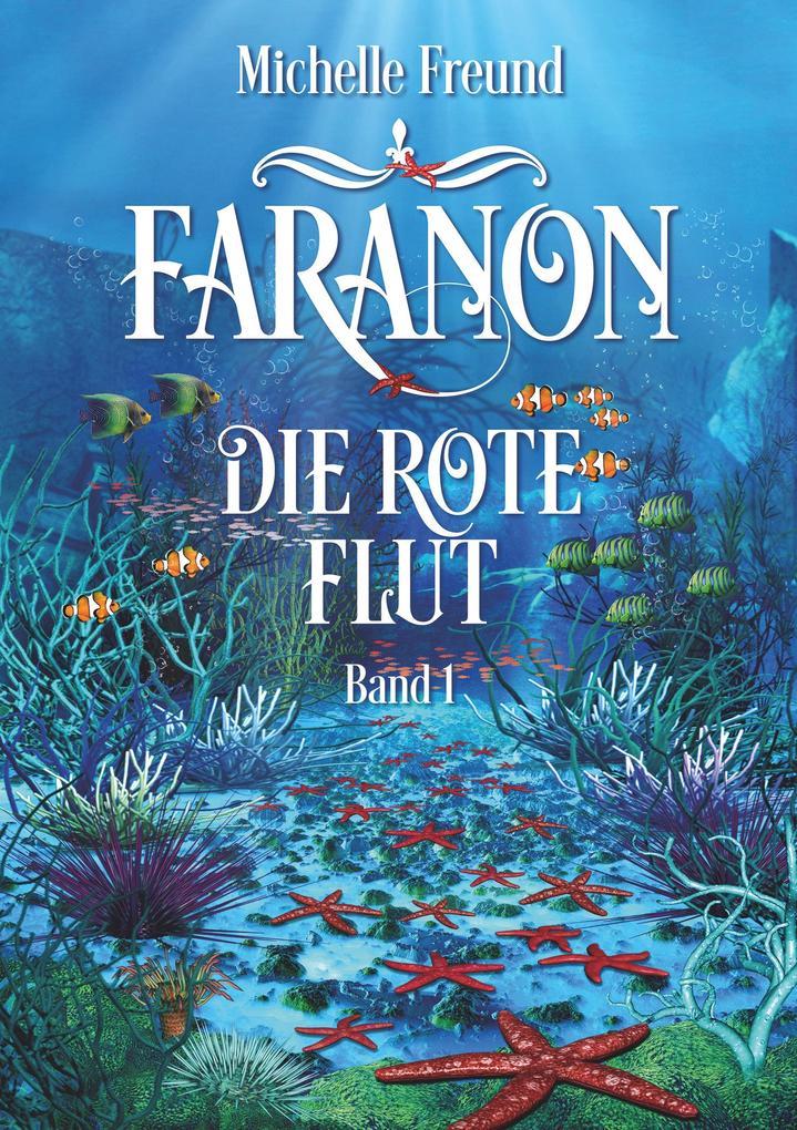 Faranon - Band 1: Die rote Flut als eBook