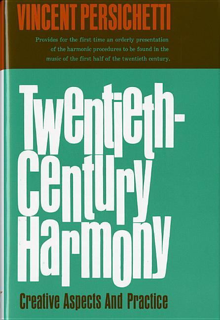 Twentieth-Century Harmony: Creative Aspects and Practice als Buch von Vincent Persichetti