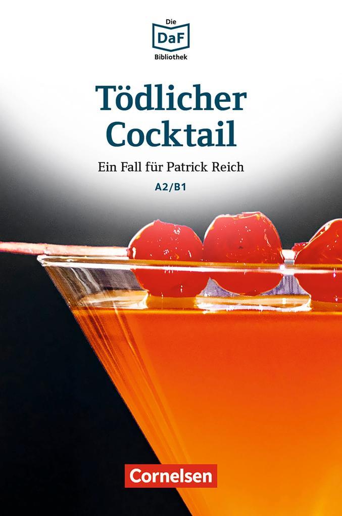 Die DaF-Bibliothek / A2/B1 - Tödlicher Cocktail als eBook epub