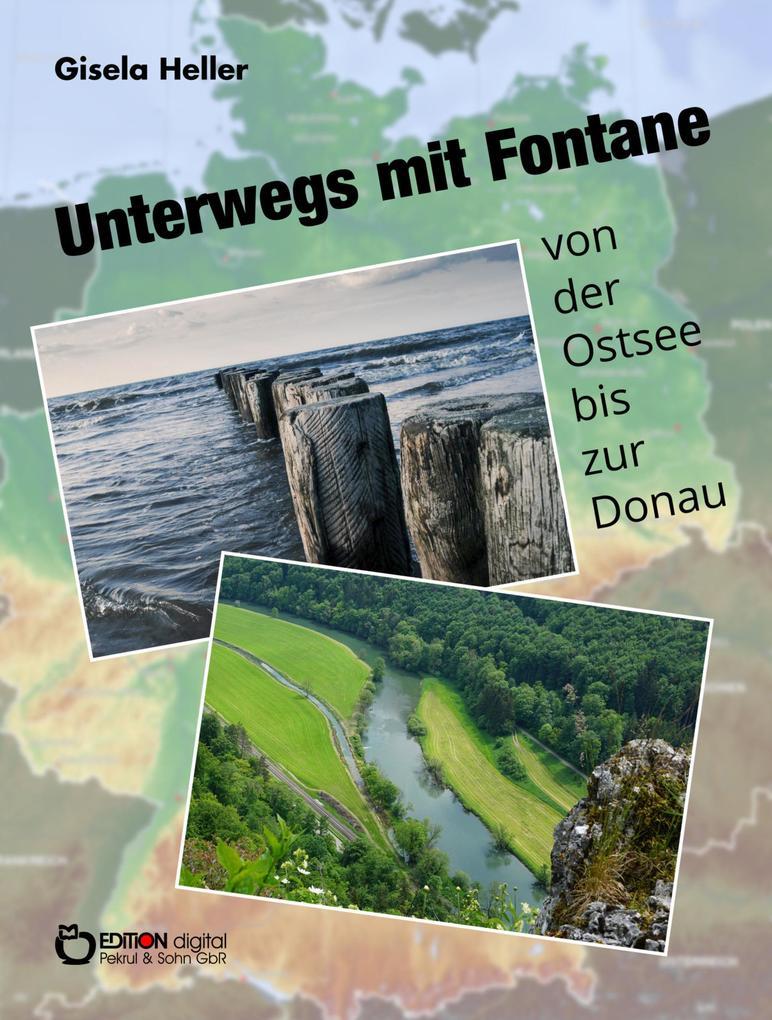 Unterwegs mit Fontane von der Ostsee bis zur Donau als eBook