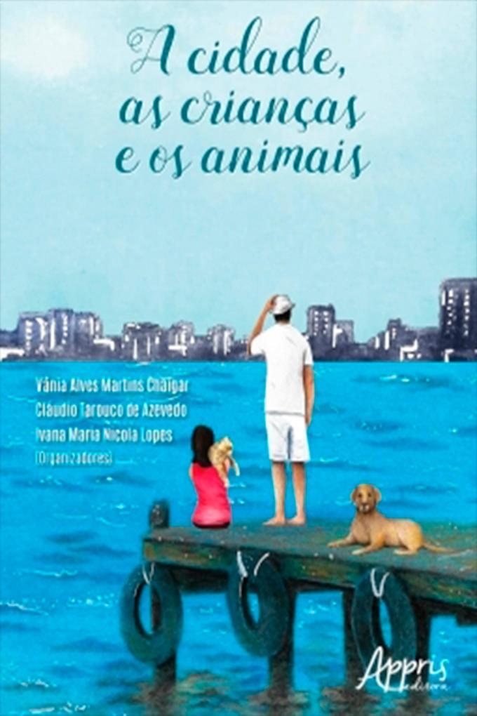 A Cidade as Crianças e os Animais