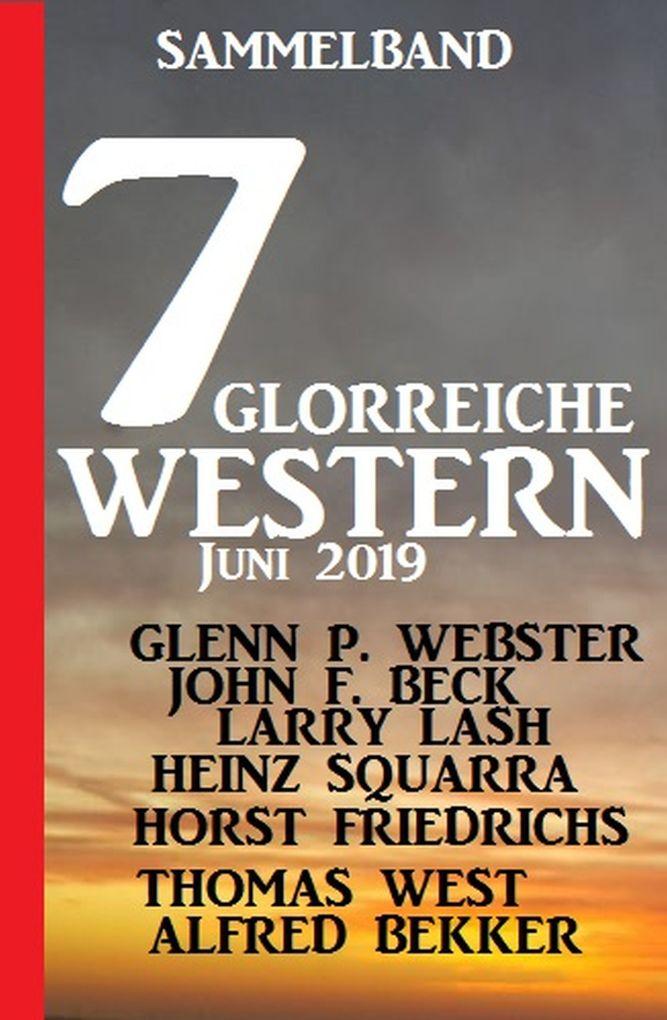 Sammelband 7 glorreiche Western Juni 2019 als eBook