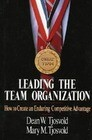 Leading the Team Organization: How to Create an Enduring Competitive Advantage