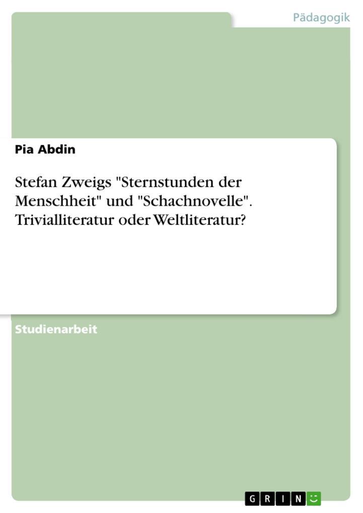 Stefan Zweigs Sternstunden der Menschheit und Schachnovelle. Trivialliteratur oder Weltliteratur?