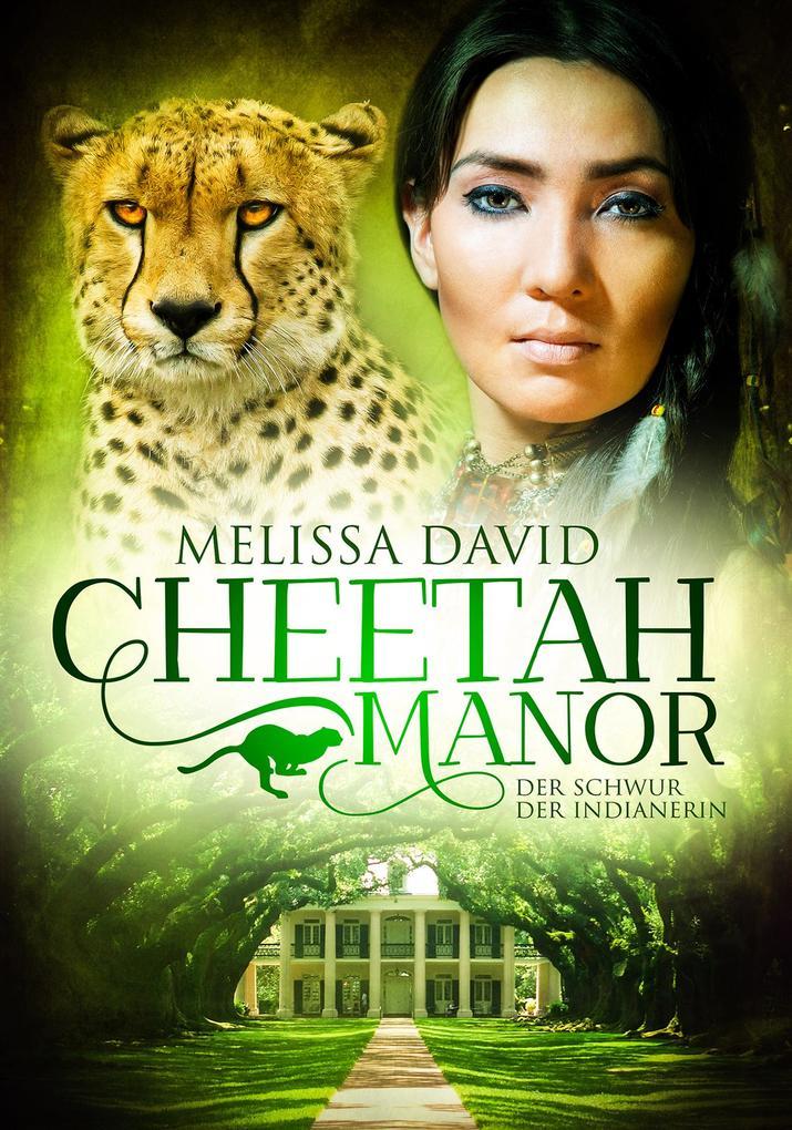 Cheetah Manor - Der Schwur der Indianerin als eBook
