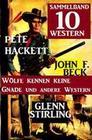 Sammelband 10 Western: Wölfe kennen keine Gnade und andere Western