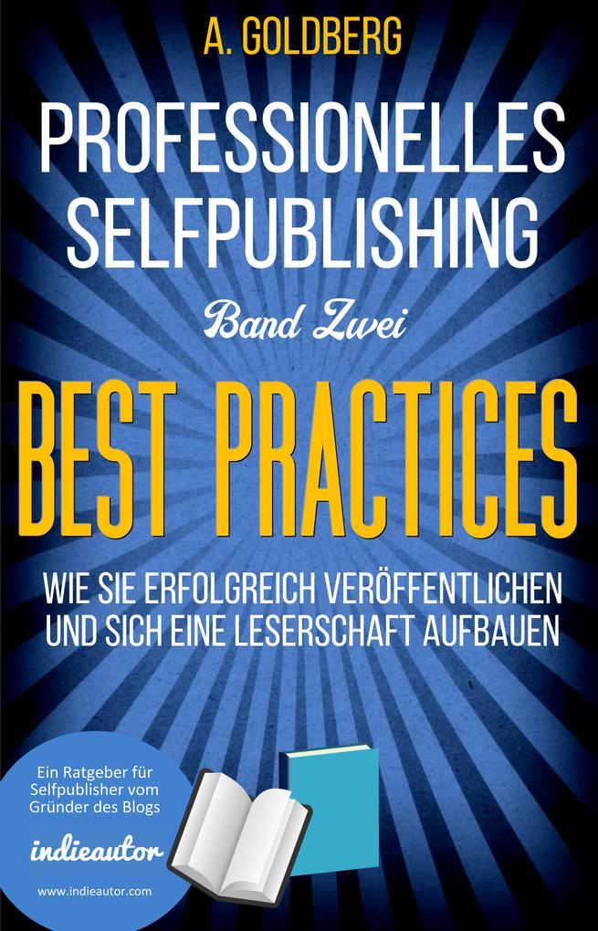 Professionelles Selfpublishing | Band Zwei - Best Practices als eBook