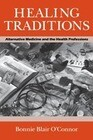 Healing Traditions: Alternative Medicine and the Health Professions