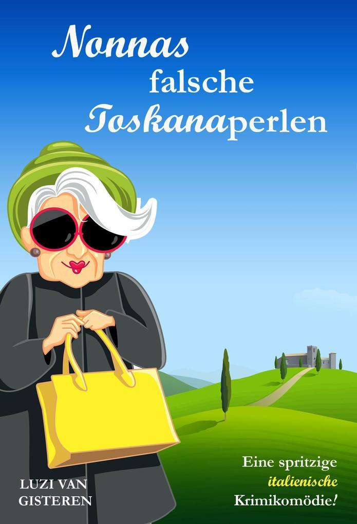 Nonnas falsche Toskanaperlen als eBook