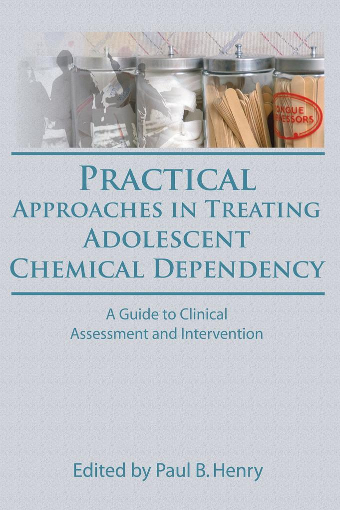 Practical Approaches in Treating Adolescent Chemical Dependency als eBook epub