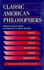 Classic American Philosophers: Peirce, James, Royce, Santayana, Dewey, Whitehead. Selections from Their Writings