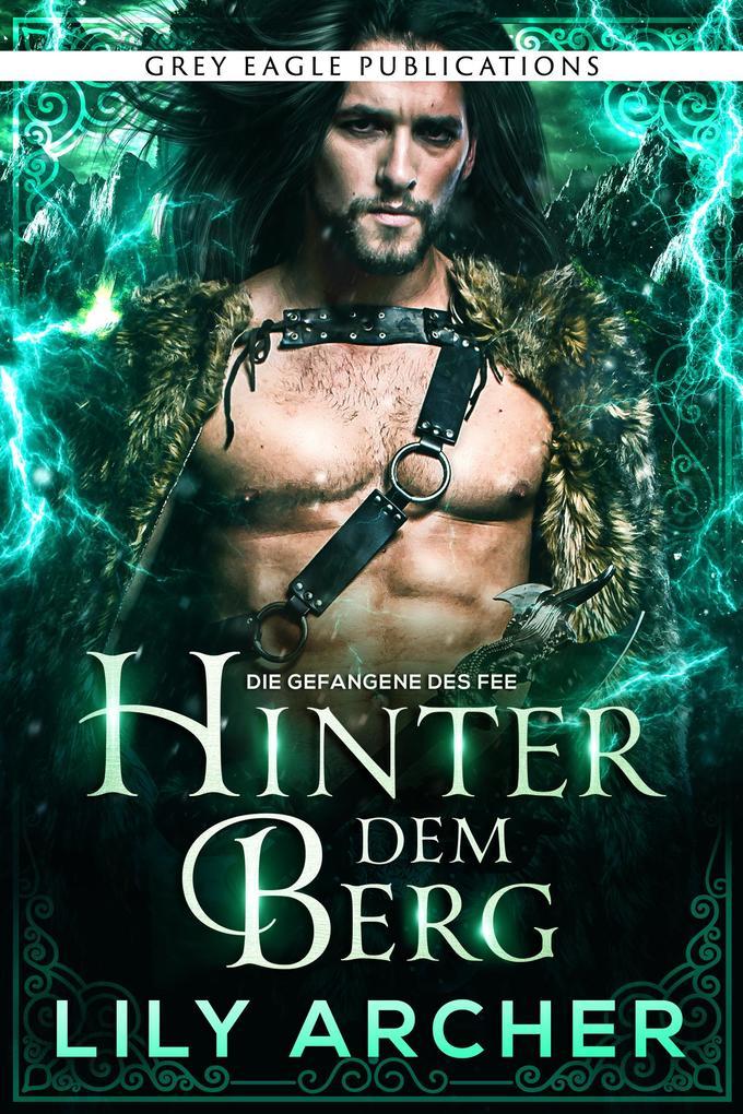 Hinter dem Berg (Die Gefangene des Fee, #4) als eBook