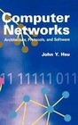Computer Networks Architecture, Protocols, and Software