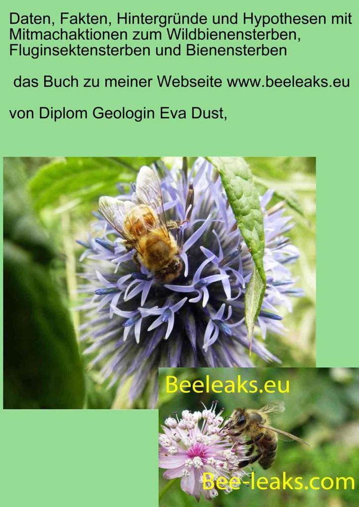 Daten, Fakten, Hintergründe und Hypothesen mit Mitmachaktionen zum Wildbienensterben, Fluginsektensterben und Bienensterben als eBook epub