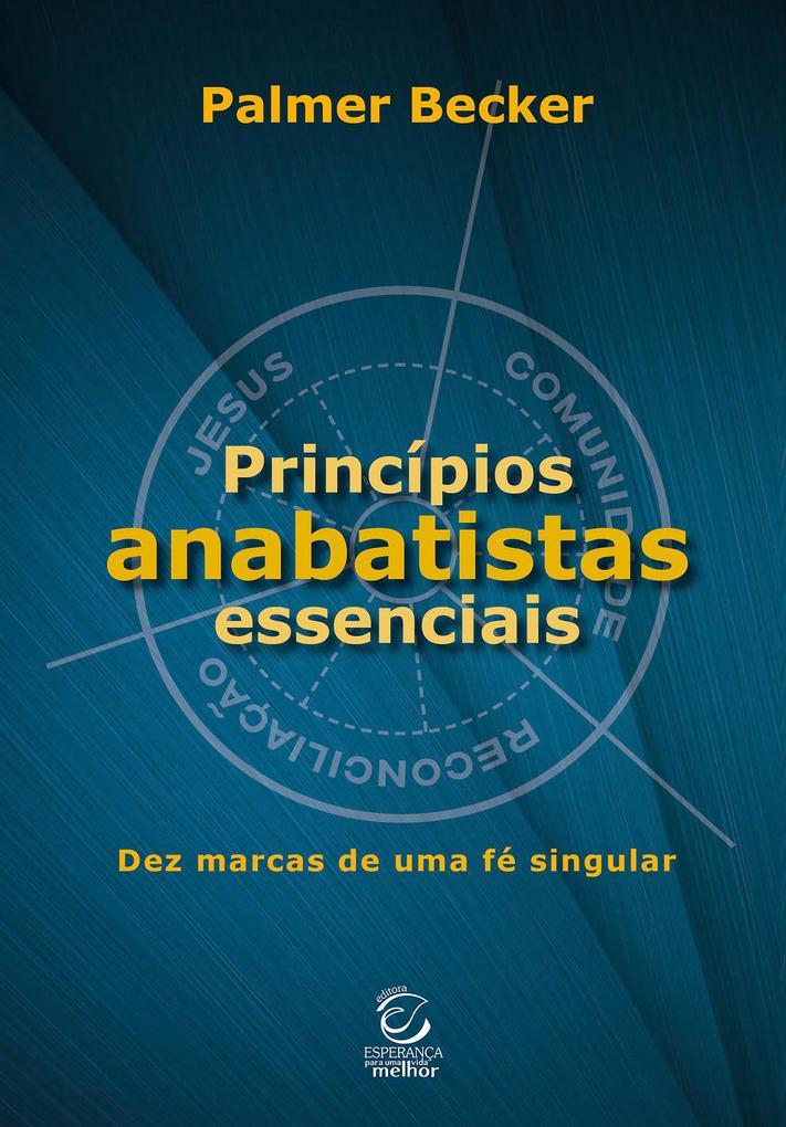 Princípios anabatistas essenciais