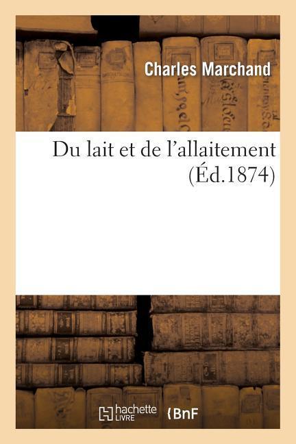 Du Lait Et de l'Allaitement als Taschenbuch