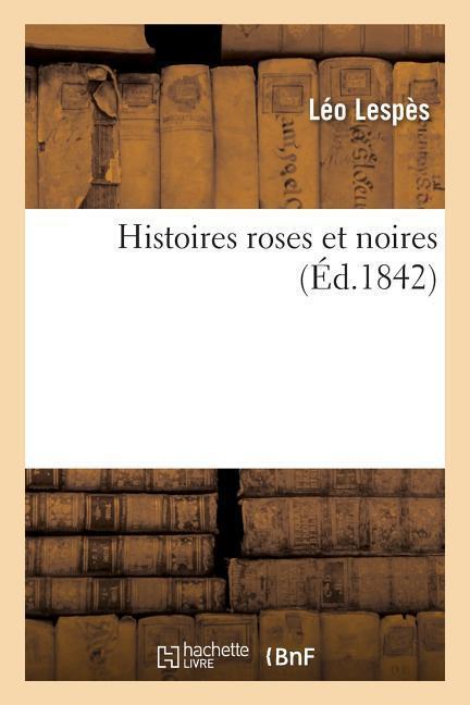 Histoires Roses Et Noires als Taschenbuch