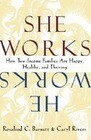 She Works/He Works: How Two-Income Families Are Happy, Healthy, and Thriving