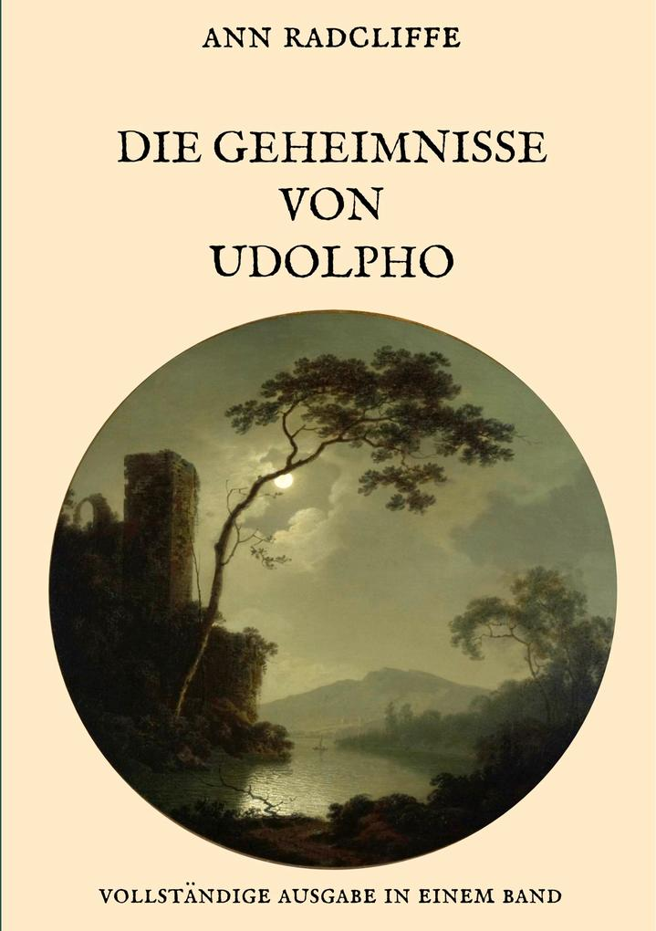Die Geheimnisse von Udolpho - Vollständige Ausgabe in einem Band