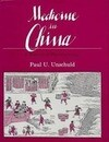Medicine in China: A History of Pharmaceutics