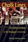 Chalk Lines: The Politics of Work in the Managed University