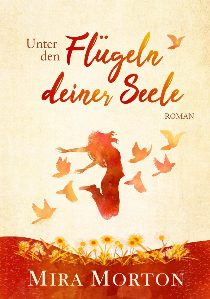 Unter den Flügeln deiner Seele als eBook