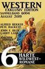 Western Sammelband 6004 - 6 harte Wildwestromane August 2019