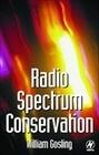 Radio Spectrum Conservation: Radio Engineering Fundamentals