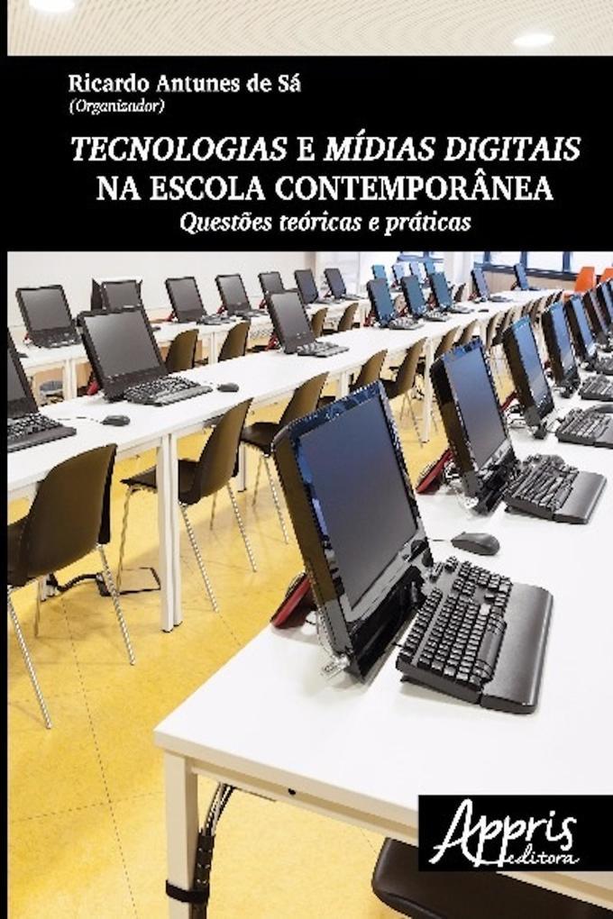 Tecnologias e mídias digitais na escola contemporânea