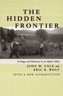 The Hidden Frontier: Ecology and Ethnicity in an Alpine Valley, with a New Introduction