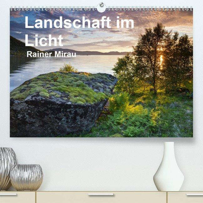 Landschaft im Licht(Premium hochwertiger DIN A2 Wandkalender 2020 Kunstdruck in Hochglanz)